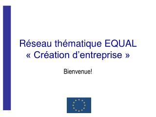 Réseau thématique EQUAL « Création d'entreprise »