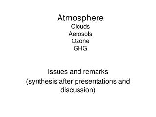 Atmosphere Clouds Aerosols Ozone GHG
