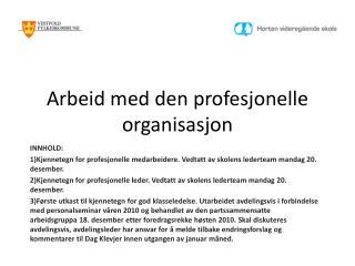Arbeid med den profesjonelle organisasjon