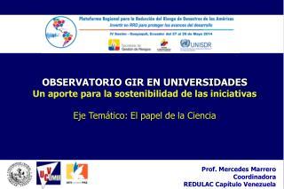 OBSERVATORIO GIR EN UNIVERSIDADES Un aporte para la sostenibilidad de las iniciativas