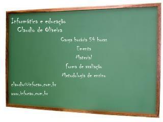 Informática e educação Claudio de Oliveira Carga horária 54 horas Ementa Material