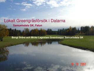 Lokalt Greengräsförsök i Dalarna