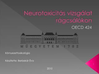 Neurotoxicitás  vizsgálat rágcsálókon