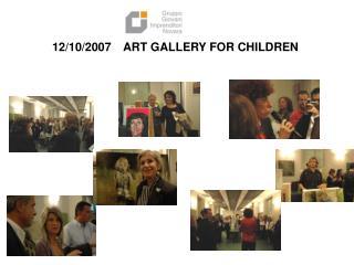 12/10/2007 ART GALLERY FOR CHILDREN