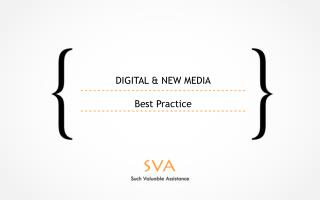 DIGITAL & NEW MEDIA Best Practice