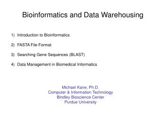 Bioinformatics and Data Warehousing Introduction to Bioinformatics FASTA File Format