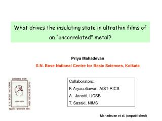 """What drives the insulating state in ultrathin films of an """"uncorrelated"""" metal?"""