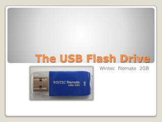 The USB Flash Drive