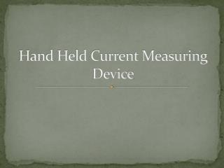 Hand Held Current Measuring Device