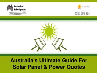 Australia's Ultimate Guide For Solar Panel & Power Quotes