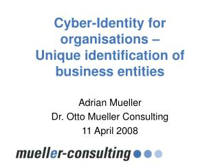 Cyber-Identity for organisations –  Unique identification of business entities