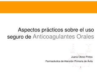 Aspectos prácticos sobre el uso seguro de  Anticoagulantes Orales