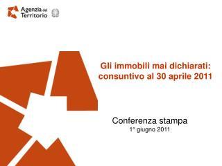 Gli immobili mai dichiarati: consuntivo al 30 aprile 2011