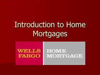Introduction to Home Mortgages