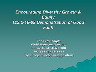 E ncouraging  D iversity  G rowth  & E quity  123:2-16-09 Demonstration of Good Faith