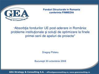 """ Absorb ţ ia fondurilor UE post-aderare in Rom â nia:"
