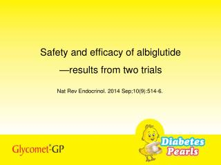 Safety and efficacy of albiglutide —results from two trials