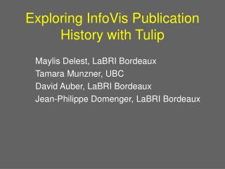 Exploring InfoVis Publication History with Tulip