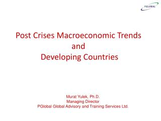 Post Crises Macroeconomic Trends and  Developing Countries