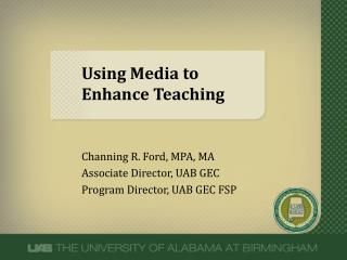 Using Media to Enhance Teaching