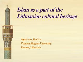 Islam as a part of the Lithuanian cultural heritage