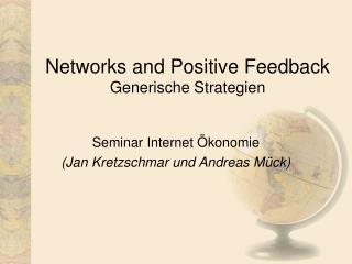 Networks and Positive Feedback Generische Strategien