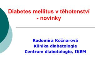 Diabetes mellitus v těhotenství - novinky