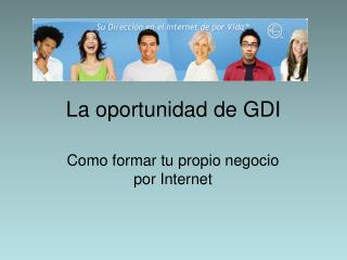 La oportunidad de GDI
