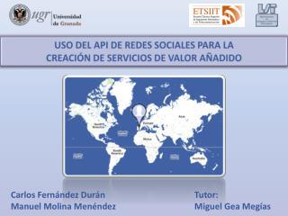 USO DEL API DE REDES SOCIALES PARA LA  CREACIÓN DE SERVICIOS DE VALOR AÑADIDO