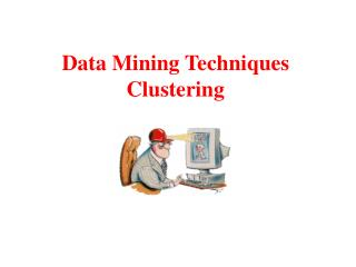 Data Mining Techniques  Clustering