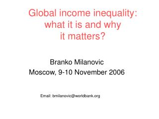 Global income inequality:  what it is and why it matters?