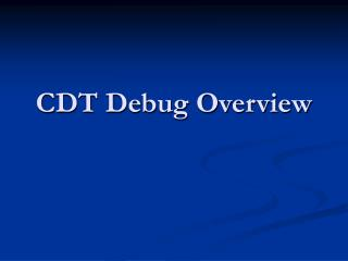 CDT Debug Overview