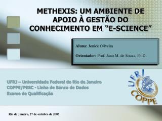 """METHEXIS: UM AMBIENTE DE APOIO À GESTÃO DO CONHECIMENTO EM """"E-SCIENCE"""""""