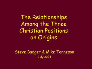 The Relationships Among the Three Christian Positions  on Origins