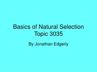Basics of Natural Selection  Topic 3035