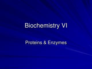 Biochemistry VI