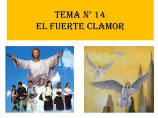 Tema n� 14 EL FUERTE CLAMOR