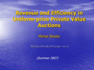 Revenue and Efficiency in Uniform-price Private Value Auctions