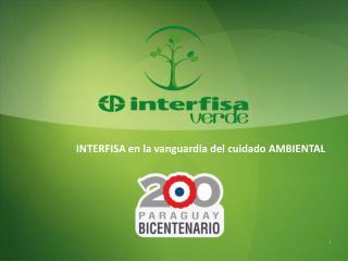 INTERFISA en la vanguardia del cuidado AMBIENTAL