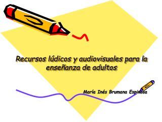 Recursos lúdicos y audiovisuales para la enseñanza de adultos