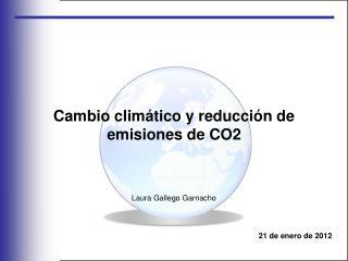 Cambio climático y reducción de emisiones de CO2