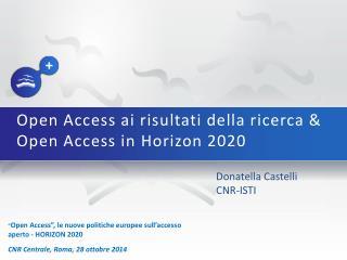 Open Access ai risultati della ricerca &  Open Access in  Horizon  2020