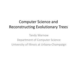 Computer Science and Reconstructing Evolutionary Trees
