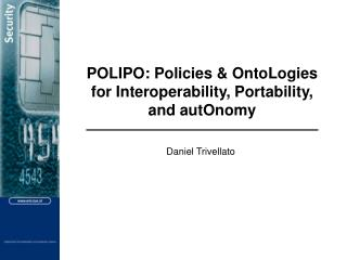 POLIPO: Policies & OntoLogies for Interoperability, Portability, and autOnomy