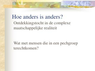 Hoe anders is anders?