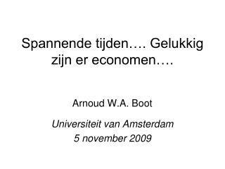 Spannende tijden…. Gelukkig zijn er economen….