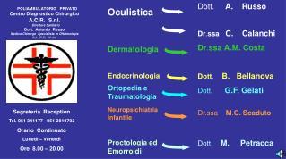 POLIAMBULATORIO   PRIVATO Centro Diagnostico Chirurgico A.C.R.  S.r.l.    Direttore Sanitario