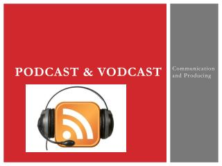 Podcast & vodcast