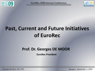 Past, Current and Future Initiatives of  EuroRec