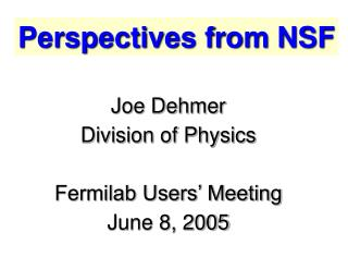 Perspectives from NSF
